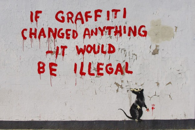 "Fig. 2 ""If Graffiti Changed Anything - It Would Be Illegal."" Attributed to Banksy."